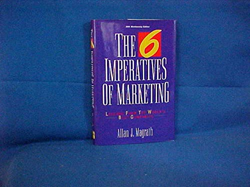 9780814450420: The 6 Imperatives of Marketing: Lessons from the World's Best Companies