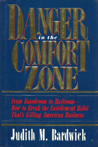 9780814450598: Danger in the Comfort Zone: From Boardroom to Mailroom - How to Break the Entitlement Habit That's Killing American Business