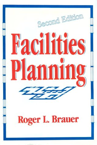 Facilities Planning: Roger L. Brauer