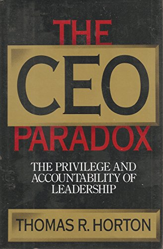 The CEO Paradox: The Privilege and Accountability of Leadership