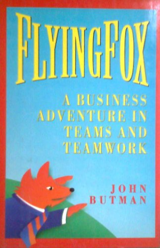 9780814450994: Flyingfox a Business Adventure in Teams and Teamwork