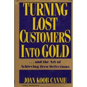 9780814451106: Turning Lost Customers into Gold: ...and the Art of Achieving Zero Defections