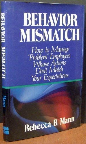 9780814451212: Behavior Mismatch: How to Manage