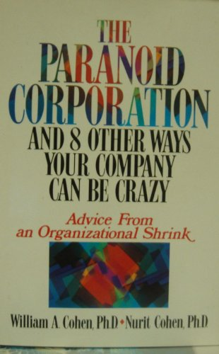 9780814451298: The Paranoid Corporation and 8 Other Ways Your Company Can Be Crazy: -- Advice from an Organizational Shrink