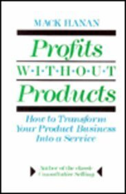 9780814451328: Profits Without Products: How to Transform Your Product Business Into a Service