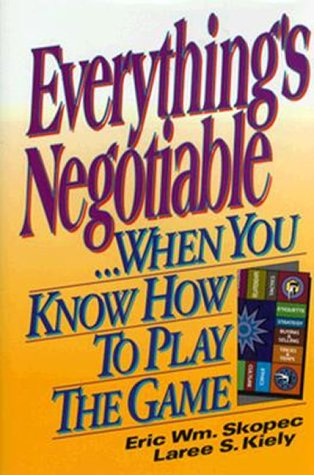 9780814451618: Everything's Negotiable: ...When You Know How to Play the Game