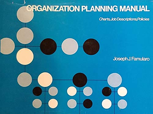 9780814451991: Organization Planning Manual: Charts, Job Descriptions, Policies