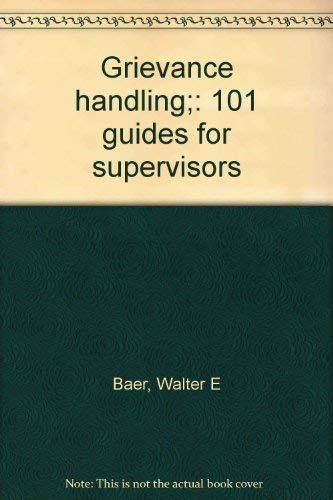9780814452134: Grievance handling;: 101 guides for supervisors