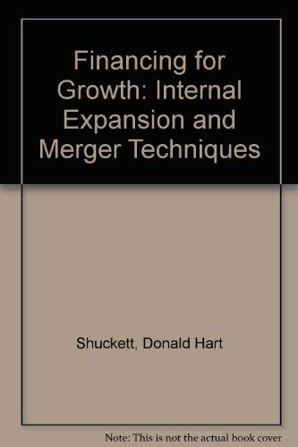 FINANCING FOR GROWTH: DONALD H. SHUCKETT,HARLAN BROWN, EDWARD MOCK