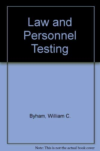 The Law And Personnel Testing.: Byham, Wiliam C.; Spitzer, Morton C.