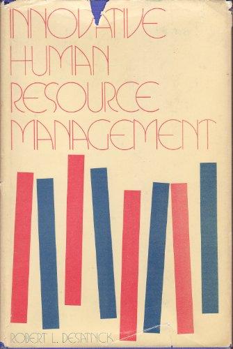 Innovative Human Resource Management,: Desatnick, Robert,