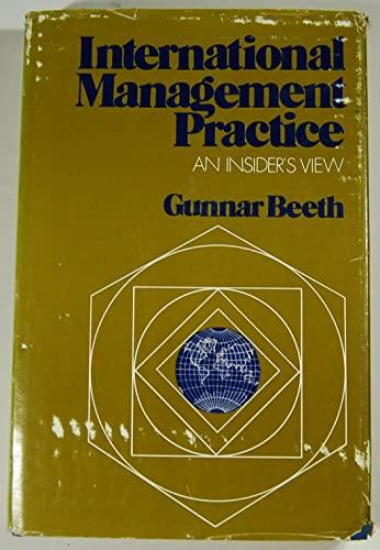International Management Practice: An Insider's View: Beeth, Gunnar