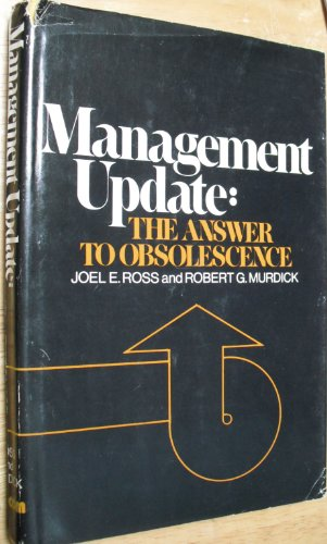 Management Update : The Answer to Obsolescence: Joel E. Ross;