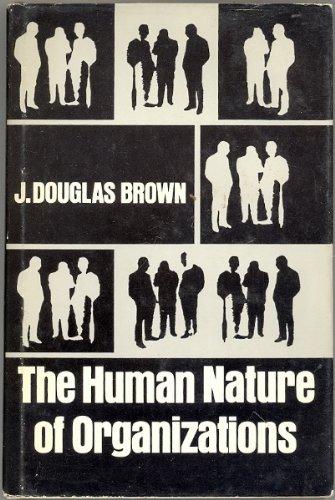 The Human Nature of Organizations: Brown, J. douglas