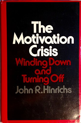 9780814453575: Motivation Crisis: Winding Down and Turning Off