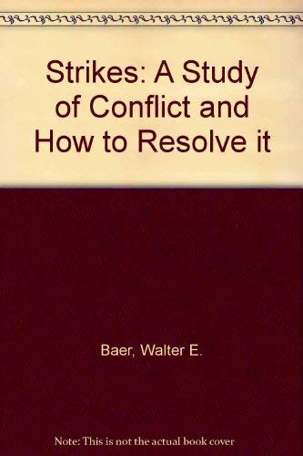 9780814453889: Strikes: A Study of Conflict and How to Resolve it