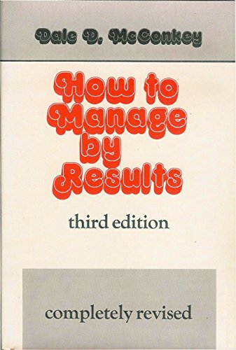 How to Manage by Results: McConkey, Dale D.