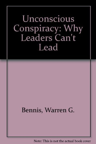9780814454060: Unconscious Conspiracy: Why Leaders Can't Lead