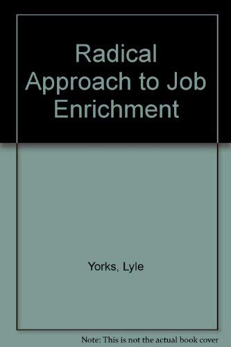 9780814454121: Radical Approach to Job Enrichment