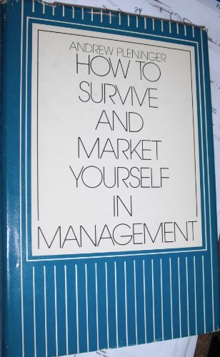9780814454367: How to Survive and Market Yourself in Management