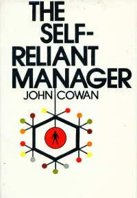 The Self-Reliant Manager: Cowan, John