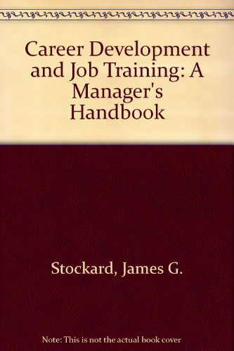 Career development and job training: A manager's handbook: Stockard, James G