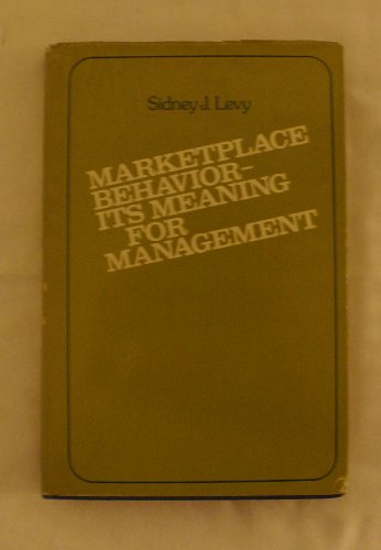 9780814454763: Market-place Behaviour: Its Meaning for Management