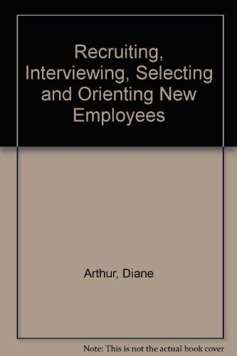 9780814455395: Recruiting, Interviewing, Selecting and Orienting New Employees