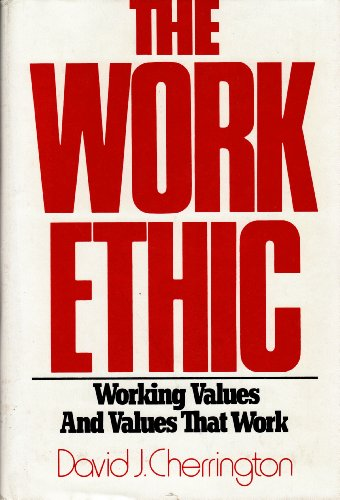 9780814455494: The Work Ethic: Working Values and Values That Work