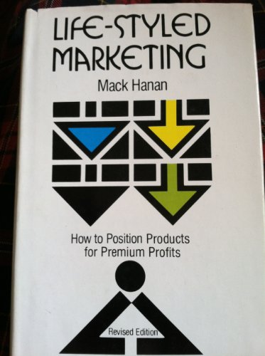 Life-style Marketing: How to Position Products for: Hanan, Mack