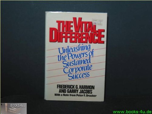 9780814455692: The Vital Difference: Unleashing the Powers of Sustained Corporate Success