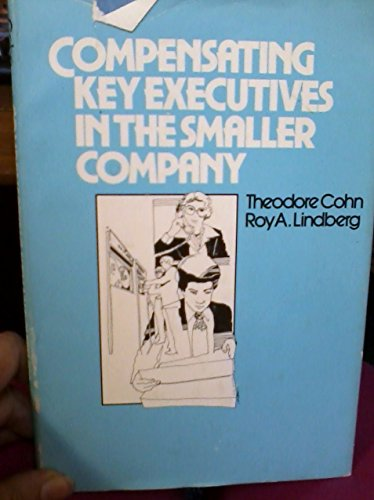 9780814455739: Compensating Key Executives in the Smaller Company