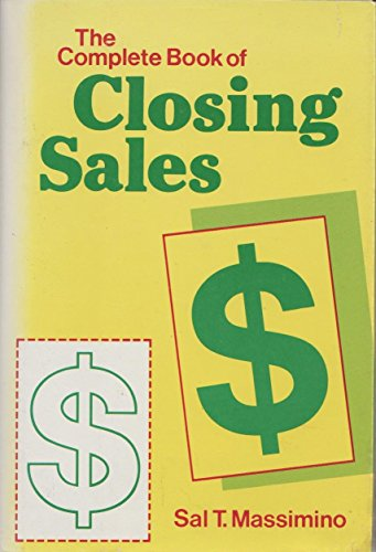 Complete Book of Closing Sales: Sal T. Massimino