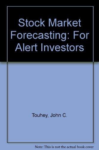 Stock Market Forecasting for Alert Investors: John C. Touhey