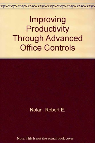 Improving productivity through advanced office controls: Robert E Nolan