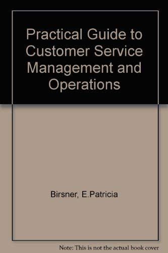 9780814456736: Practical Guide to Customer Service Management and Operations