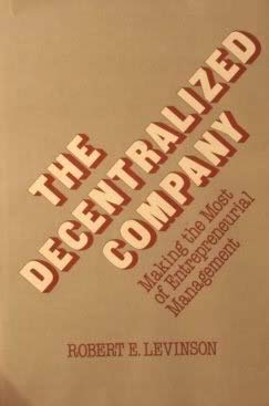 9780814456743: The Decentralized Company: Making The Most Of Entrepreneurial Management
