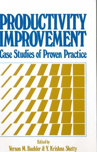 Productivity Improvement: Case Studies of Proven Practice
