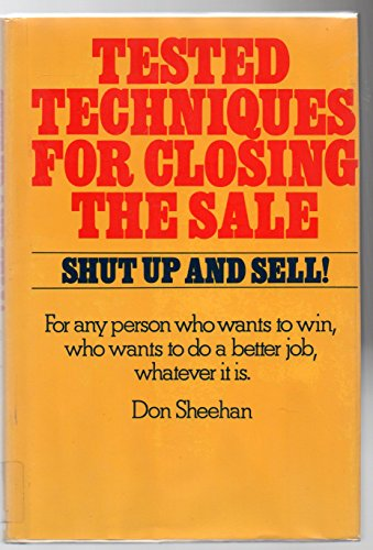9780814457054: Shut Up and Sell!: Tested Techniques for Closing the Sale