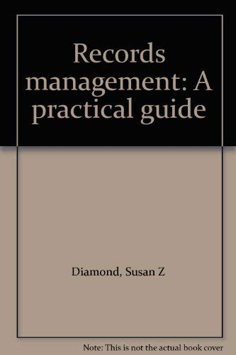 9780814457290: Records management: A practical guide
