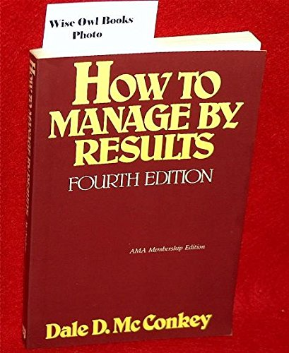 9780814457726: How to Manage by Results