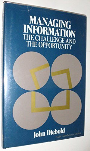 9780814457931: Managing Information: The Challenge and the Opportunity