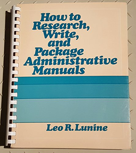 9780814458051: How to Research, Write, and Package Administrative Manuals