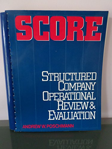 Score: Structured Company Operational Review and Evaluation: Poschmann, Andrew W.