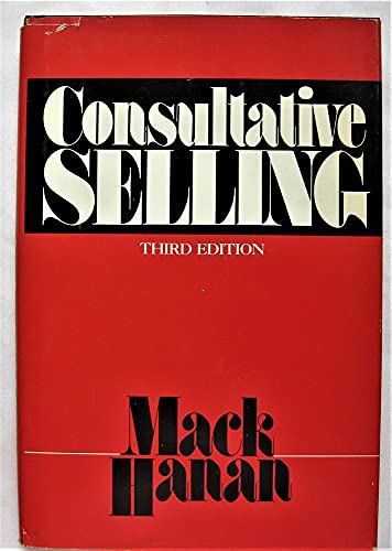 Consultative Selling Third Edition: Hanan, Mack