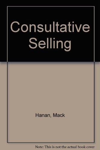 Consultative Selling: Hanan, Mack, etc.