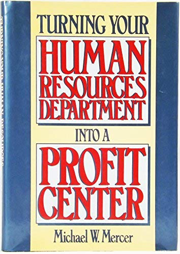 9780814458419: Turning Your Human Resources Department into a Profit Center