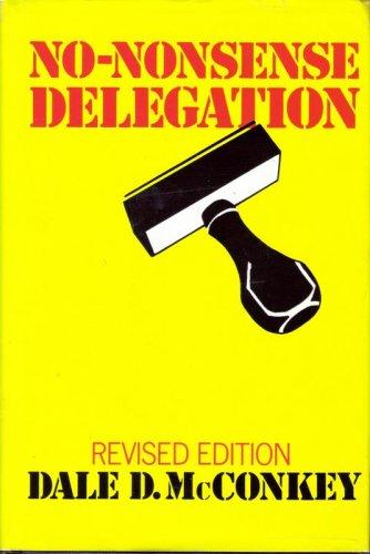9780814458532: No-Nonsense Delegation