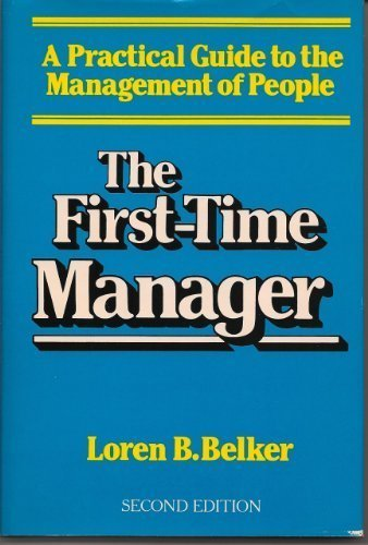 The first-time manager: A practical guide to the management of people