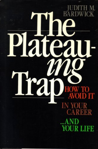 9780814458716: The Plateauing Trap: How to Avoid It in Your Career...and Your Life